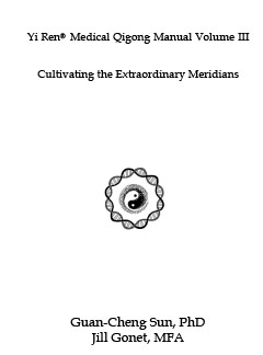 Qigong Manual 3, Cultivating the Extraordinary Meridians